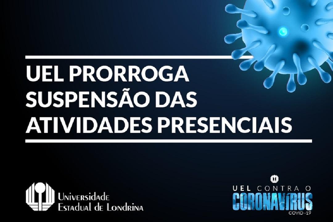 REITORIA DA UEL PRORROGA SUSPENSÃO DE ATIVIDADES PRESENCIAIS ATÉ 31 DE MAIO