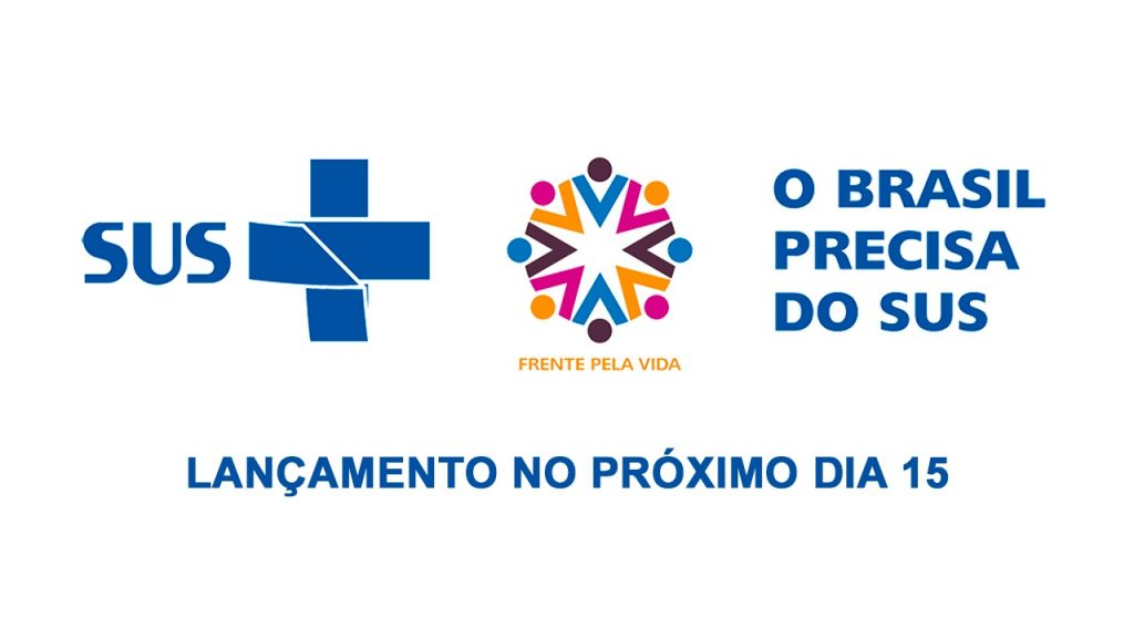 Campanha O Brasil Precisa do SUS ganha corpo e ativa redes de mobilização